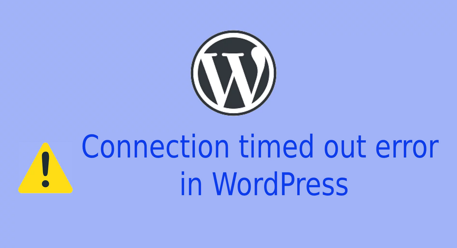 How to Solve the Connection Timed Out Error in WordPress